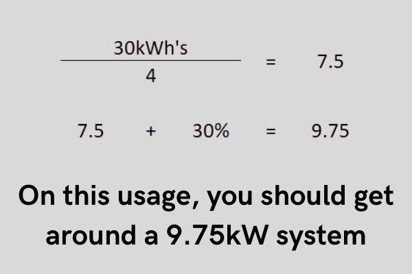 30kWh's = 7.5 4 7.5 + 30% = 9.75
